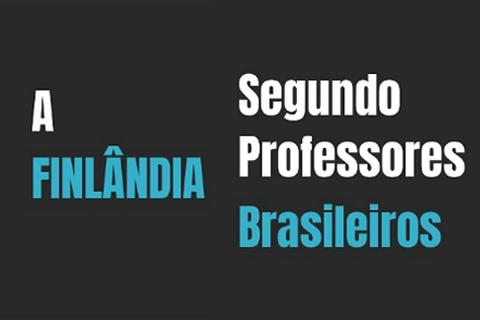 Série – A Finlândia segundo professores brasileiros